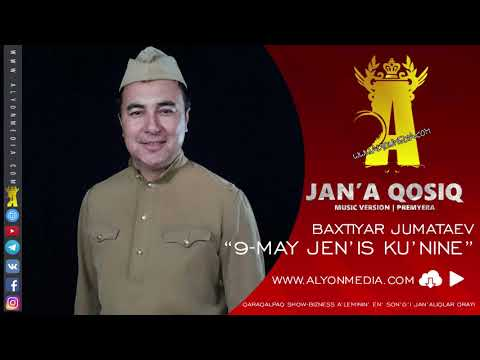 Baxtiyar Jumataev - 9-May Jen'is Ku'nine  (MUSIC VERSION)