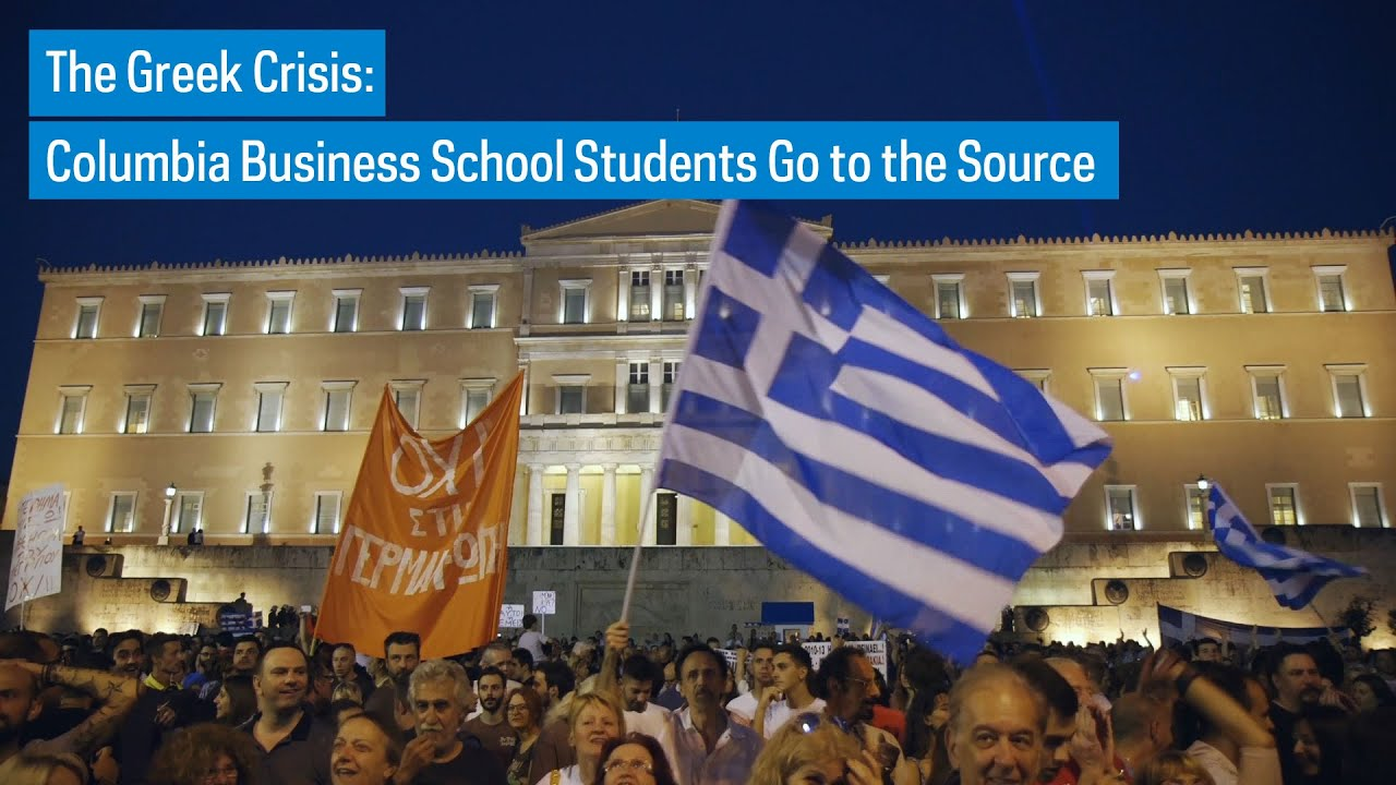 the greek crisis columbia business school students go to the the greek crisis columbia business school students go to the source