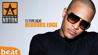 T.I Type Beat - Mirrors Edge