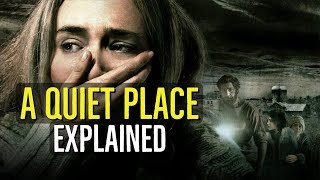 A QUIET PLACE (2018) Explained