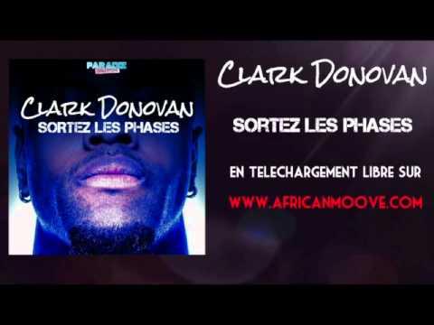 Clark Donovan - Sortez les phases (Audio)