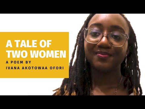 A Tale of Two Women - A Poem By Ivana Akotowaa Ofori