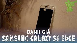[Review dạo] Đánh giá chi tiết Samsung Galaxy S6 Edge: cong có phải là tất cả?