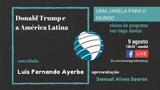 Prof. Luís F. Ayerbe: Donald Trump e a América Latina