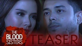 The Blood Sisters April 19, 2018 Teaser