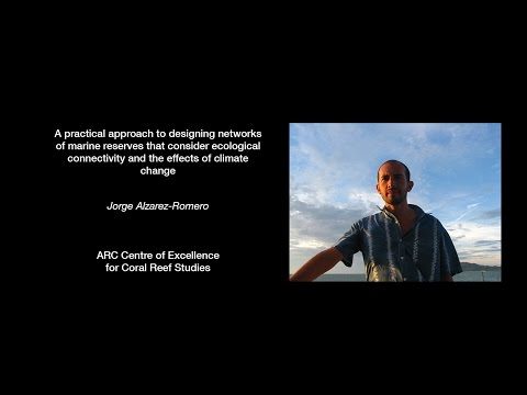 Jorge Álvarez-Romero - A practical approach to designing networks of marine reserves that [...]