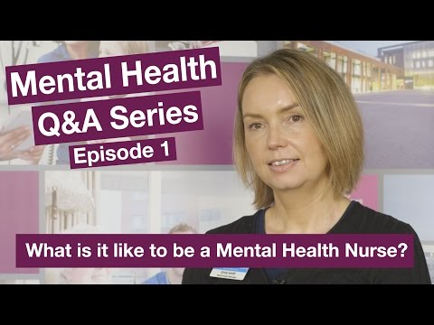 Mental Health Q&A - Episode 1 - What is it like to be a Mental Health Nurse?