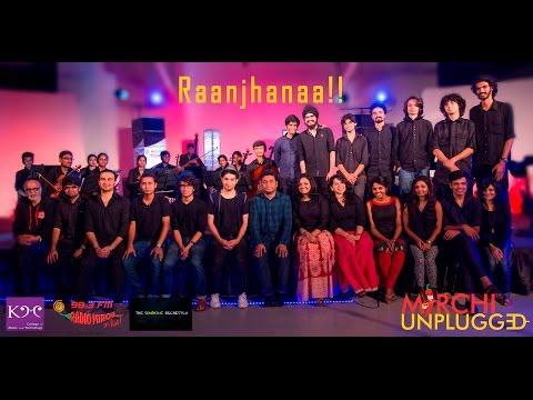 Raanjhanaa | A.R | Mirchi Unplugged