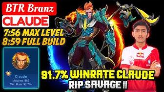 91.7% WINRATE CLAUDE, RIP SAVAGE !! [ BTR Branz Claude ] Mobile Legends