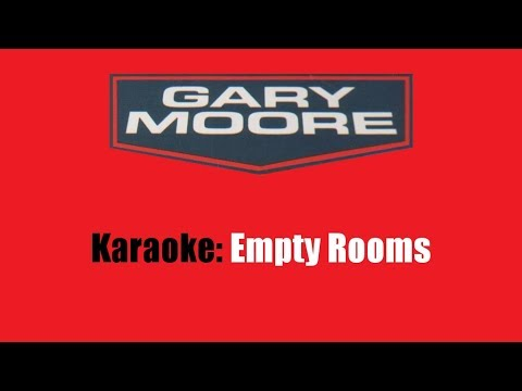 Karaoke: Gary Moore / Empty Rooms