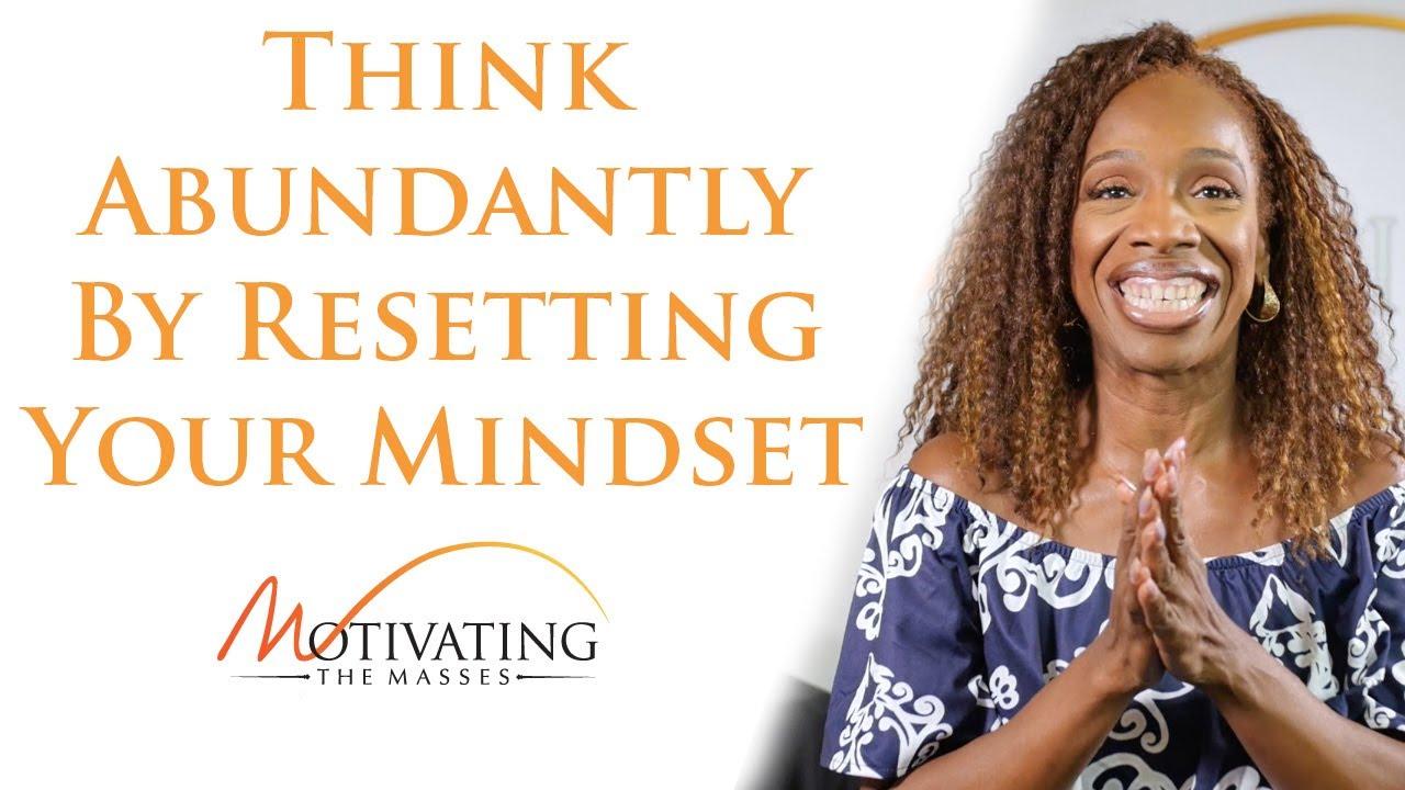 Lisa Nichols - Think Abundantly By Resetting Your Mindset