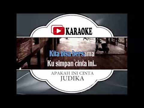 Lagu Karaoke JUDIKA   APAKAH INI CINTA