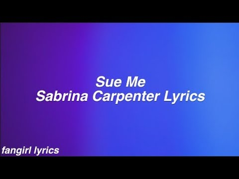 Sue Me || Sabrina Carpenter Lyrics