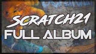 Repeat youtube video Scratch21 - Scratch21 [Full]