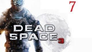 Dead Space 3 - Chapter 7 Walkthrough