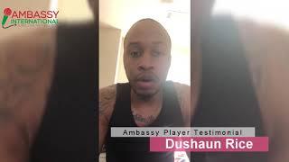 Dushaun Rice - Player Testimonial [Ambassy International]