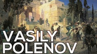 Vasily Polenov: A collection of 271 works (HD)