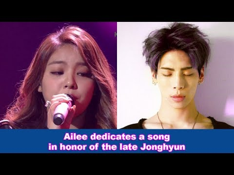 Ailee dedicates a song in honor of the late Jonghyun.