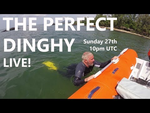 LIVE REWIND: THE PERFECT DINGHY + GENERAL Q&A