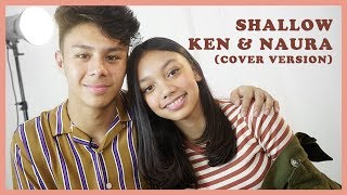 Naura & Kensanjose Shallow (lady Gaga, Bradley Cooper) Acoustic Version | Naura Tv