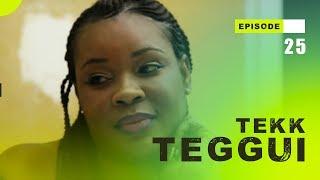 TEKK TEGGUI - Saison 1 - Episode 25