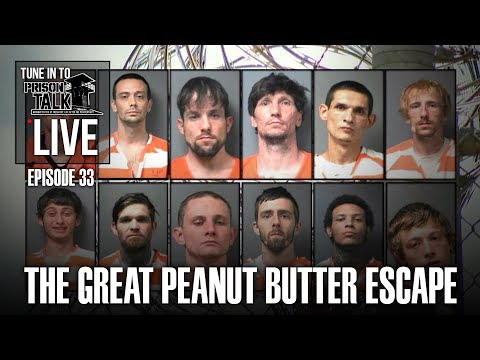 The GREAT Peanut Butter Escape! - Prison Talk Live Stream E33