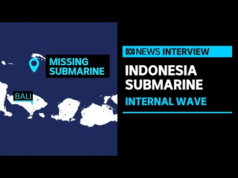 Indonesia's sunken submarine may have been hit by a powerful underwater wave event | ABC News