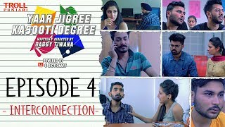 Yaar Jigree Kasooti Degree | Episode 4 Interconnection | Punjabi Web Series 2018 | Troll Punjabi