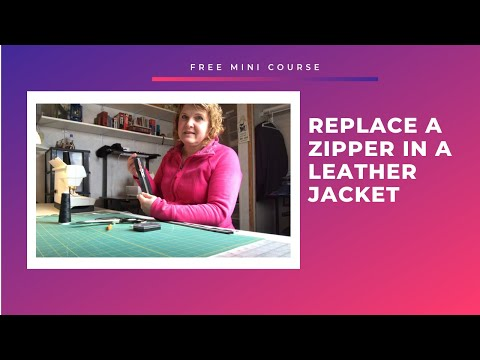Replacing A Zipper In A Leather Jacket - Mini Course