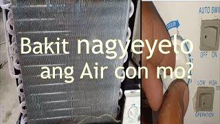 Dahilan ng pagyelo ng Air con / Icing Air con