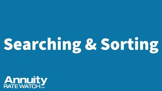 Annuity Rate Watch Searching and Sorting