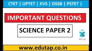 Previous Year Questions of Science - Paper 2 | CTET 2018 | UPTET | KVS | DSSB | PSTET |
