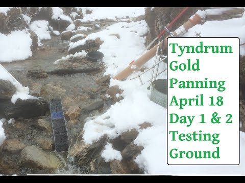 Tyndrum Gold Panning April 18 Day 1 & 2 Finding A Good Spot