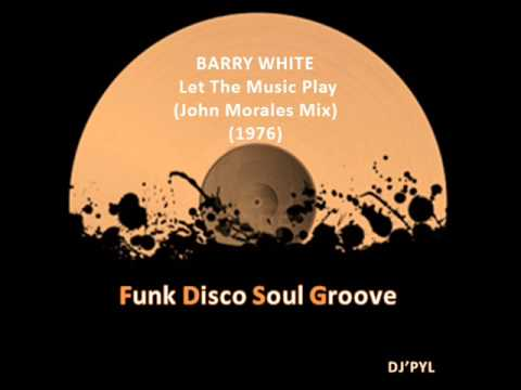 BARRY WHITE - Let The Music Play (Remix) (John Morales Mix) (1976)