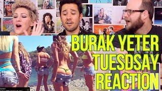 BURAK YETER - Tuedsay - REACTION - Ft. Danelle Sandoval