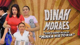 TURNÊ MINHA HISTÓRIA - DINAH MORAES !