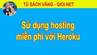 Sử dụng hosting miễn phí với Heroku | Tủ Sách Vàng
