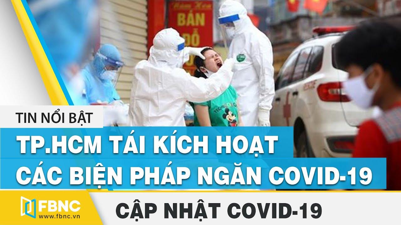 Tin tức dịch virus Corona hôm nay 29/7: TP.HCM tái kích hoạt biện pháp ngăn Covid-19 lây nhiễm  FBNC - YouTube