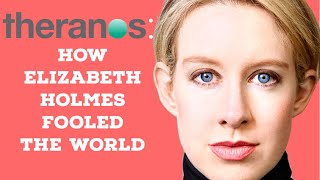 Theranos: How Elizabeth Holmes Fooled The World