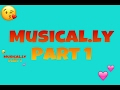 Musical.ly PART 1