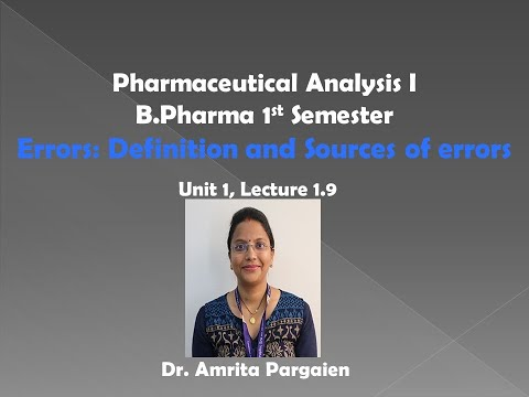 Definition and Sources of Errors,L-1.9,Pharmaceutical Analysis-I, B.Pharm,Ist Sem