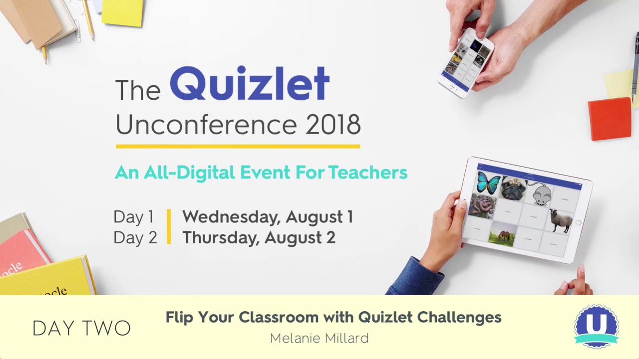 Quizlet Unconference 2018: Flip Your Classroom with Quizlet Challenges