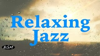 Relaxing Jazz Instrumental Music - Background Chill Out Music - Music For Relax, Work, Sleep, Study