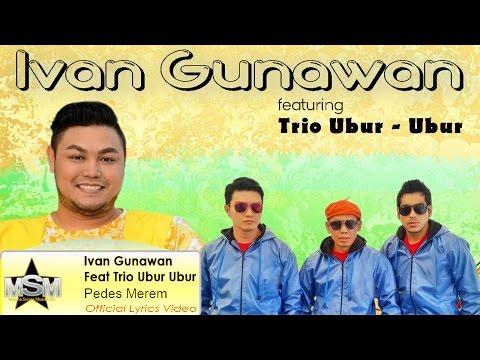 Ivan Gunawan Feat Trio Ubur Ubur - Pedes Merem (Lyrics Video)