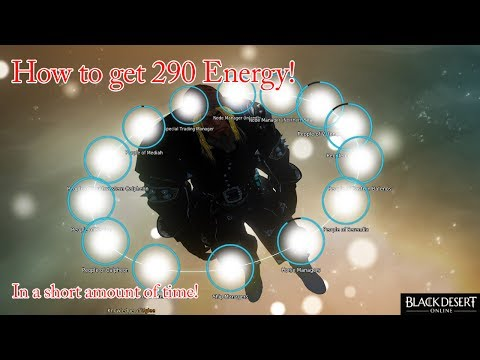 Black Desert How to get 290 Energy Quickly