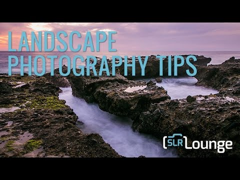 Landscape Ography Tips