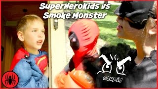 SuperHero Kids vs Smoke Monster Haters w Kid Deadpool Batman Superman comic in real live movie