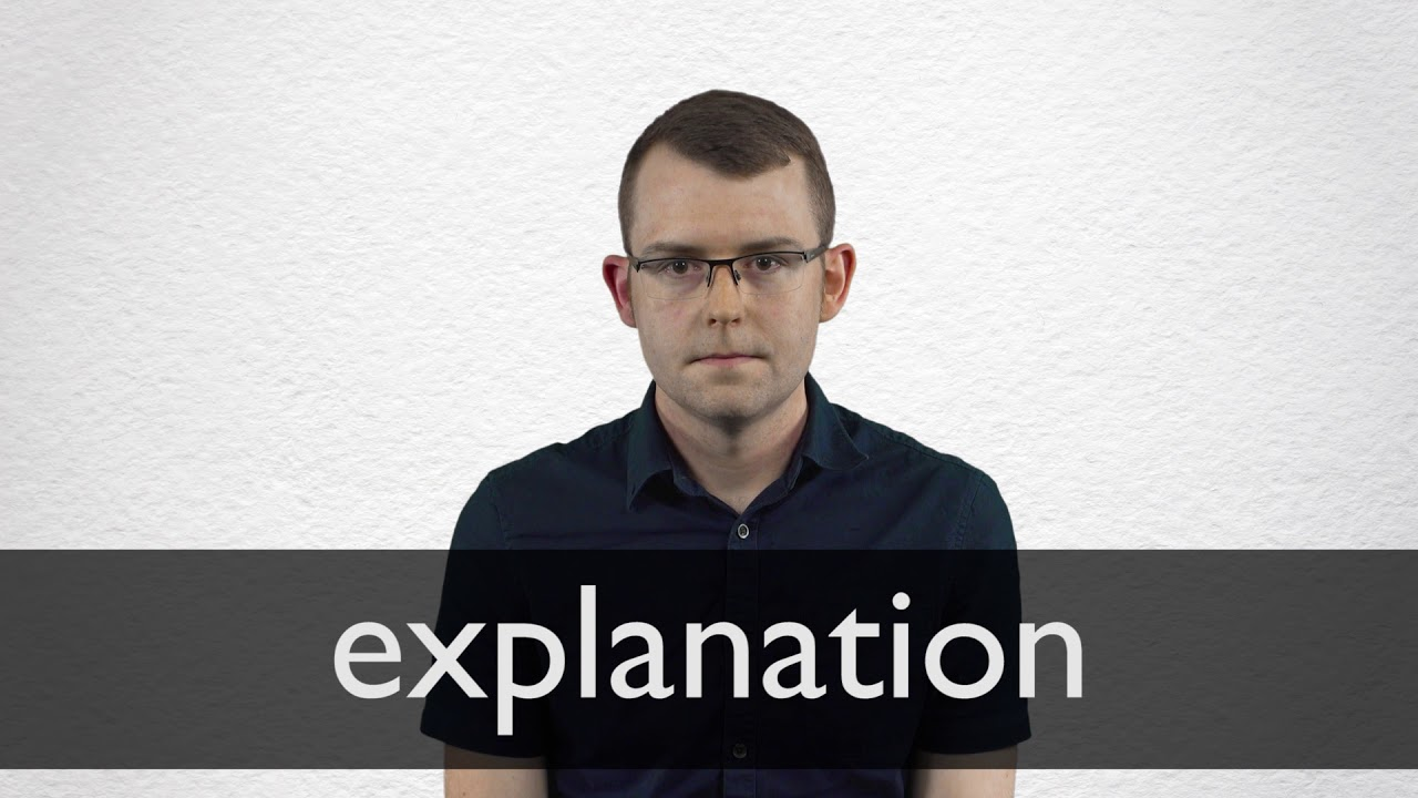 How to pronounce EXPLANATION in British English