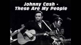 Johnny Cash - These Are My People