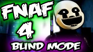 FNAF 4 BLIND MODE CHALLENGE || So Close! || Five Night at Freddy